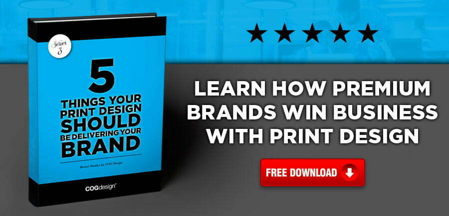 COG-Design-5-THINGS-YOUR-PRINT-DESIGN-SHOULD-BE-DELIVERING-YOUR-BRAND