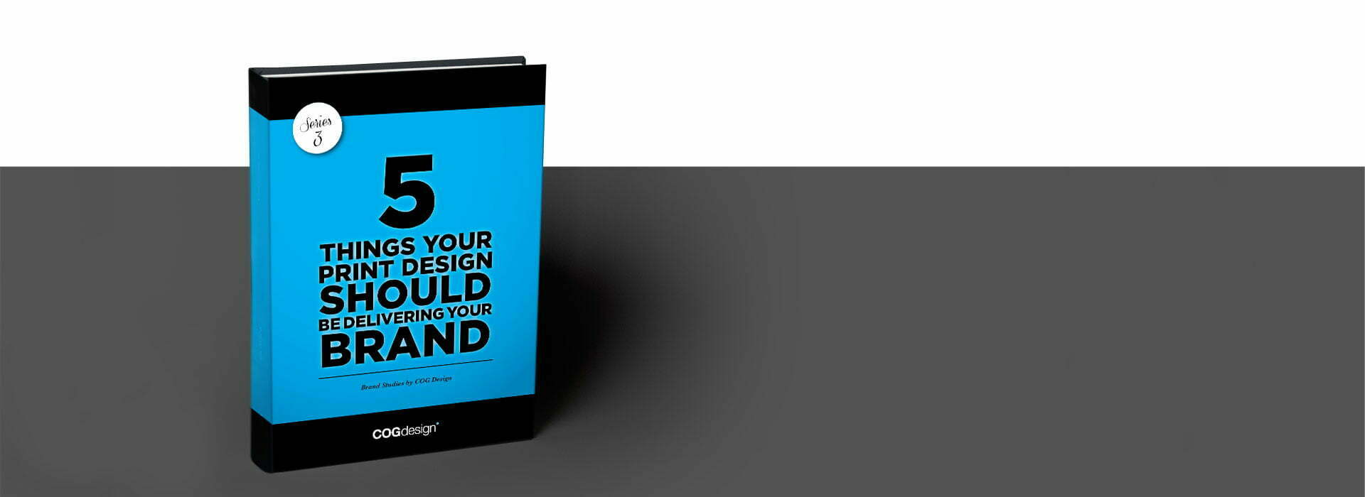 COG-design-5-things-your-print-design-should-be-doing-for-your-brand